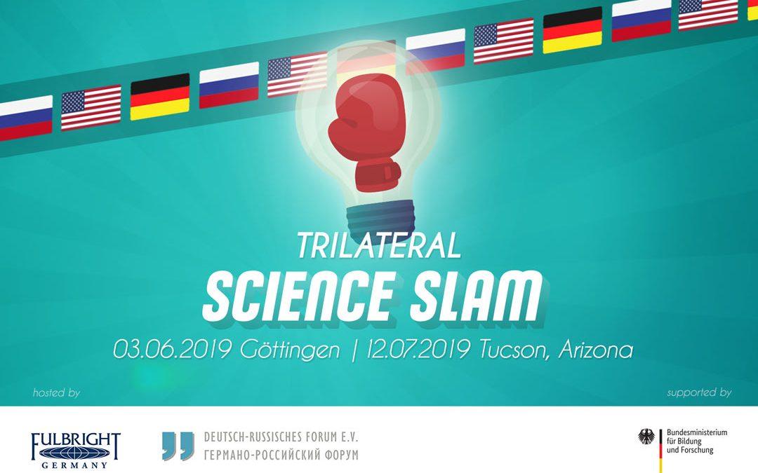 Trilateral Slams in Göttingen and Tuscon, Arizona